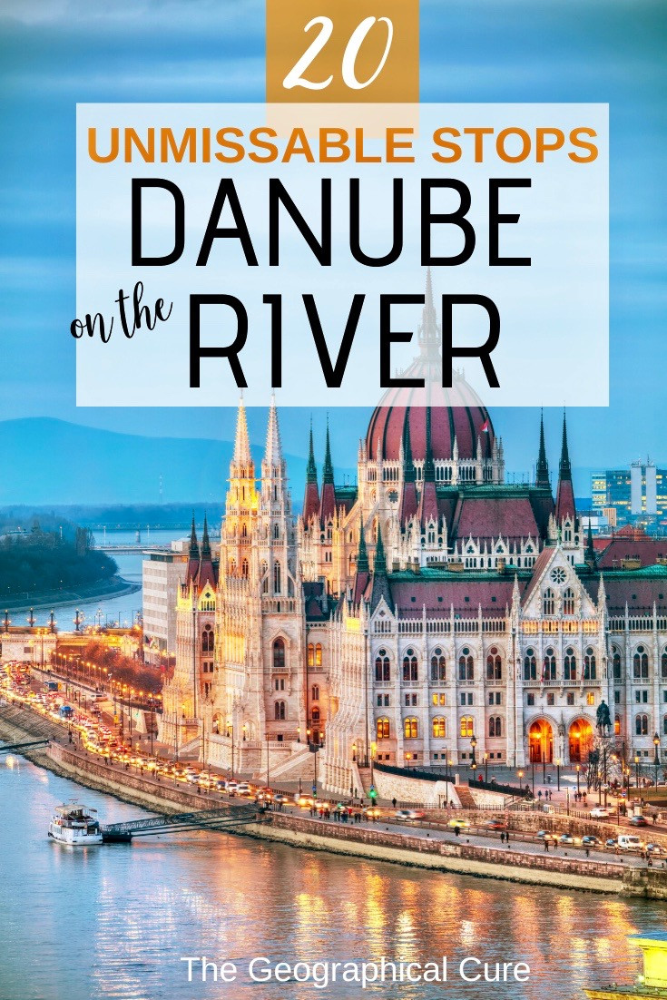 20 Unmissable Destinations on the Danube River: from Budapest Hungary to Nuremberg Germany