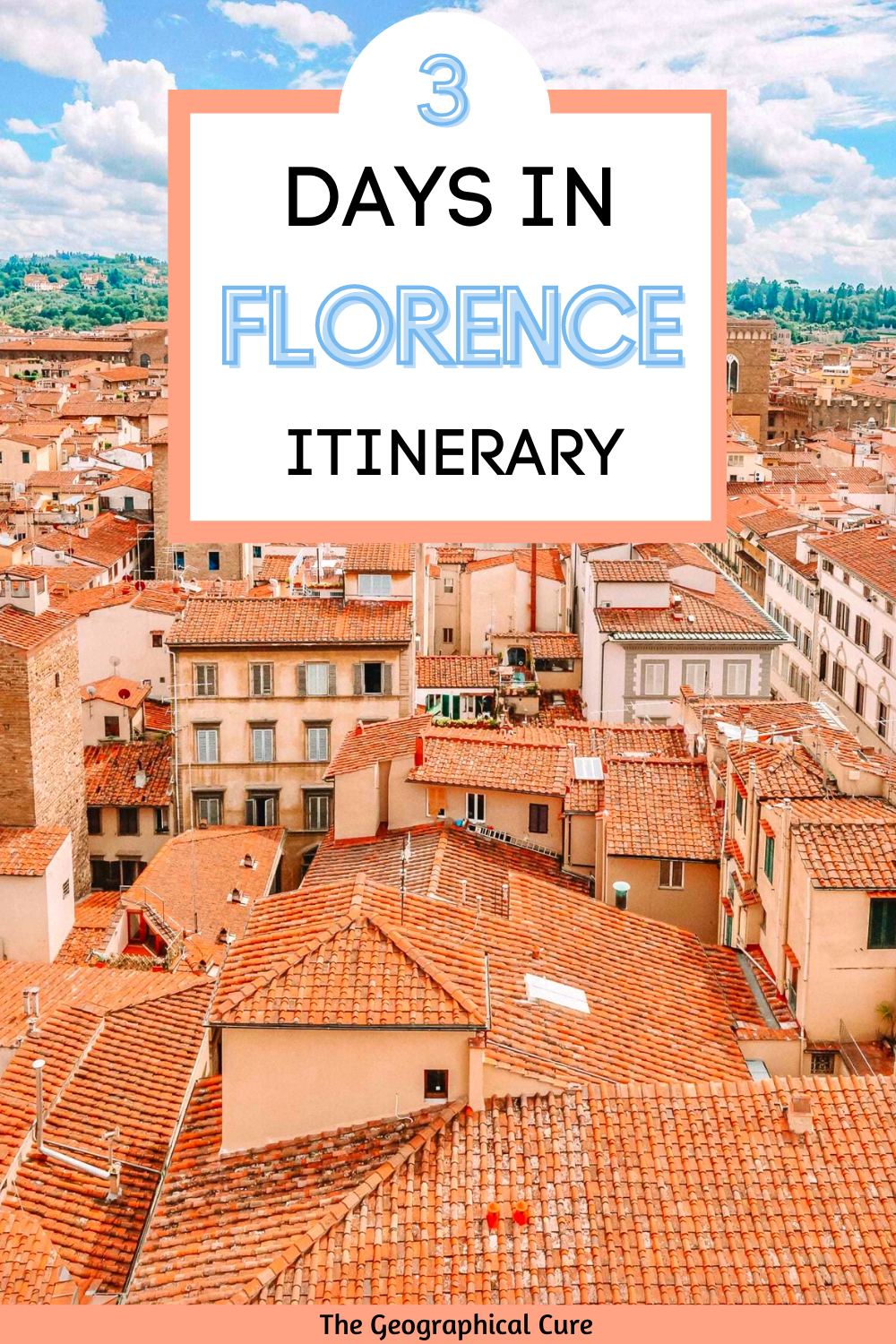 Perfect 3 Day Itinerary for Florence Italy, the Jewel of Tuscany