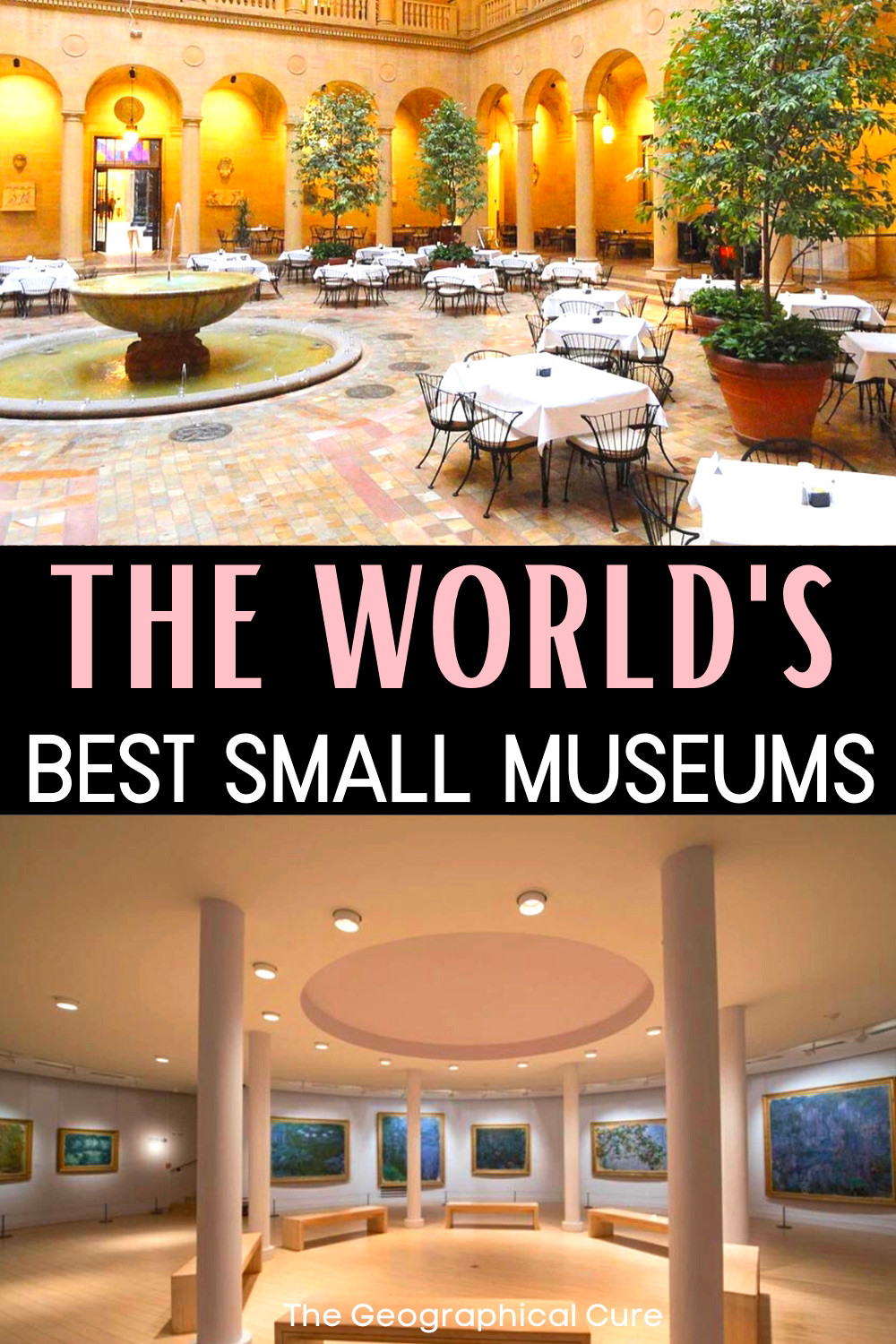 ultimate guide to the best small museums in the United States and Europe