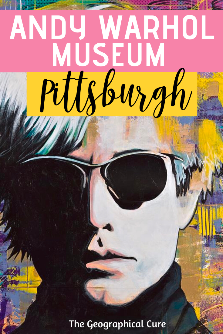 guide to The Andy Warhol museum in Pittsburgh Pennsylvania