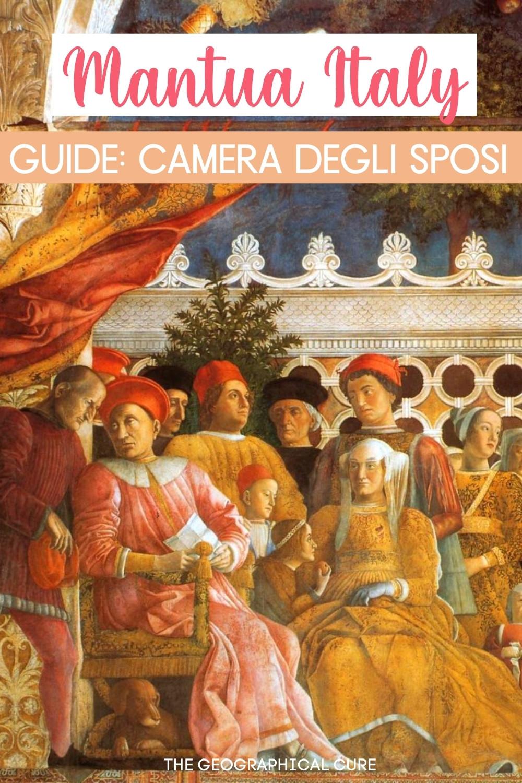 Guide to the Jewel of Mantua Italy: Mantegna's Camera degli Sposi