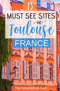Must see sites in Toulouse France, an unmissable city in southern France