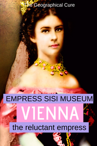 The Empress Sisi Museum in Vienna, a must see site for fans of the reluctant empress