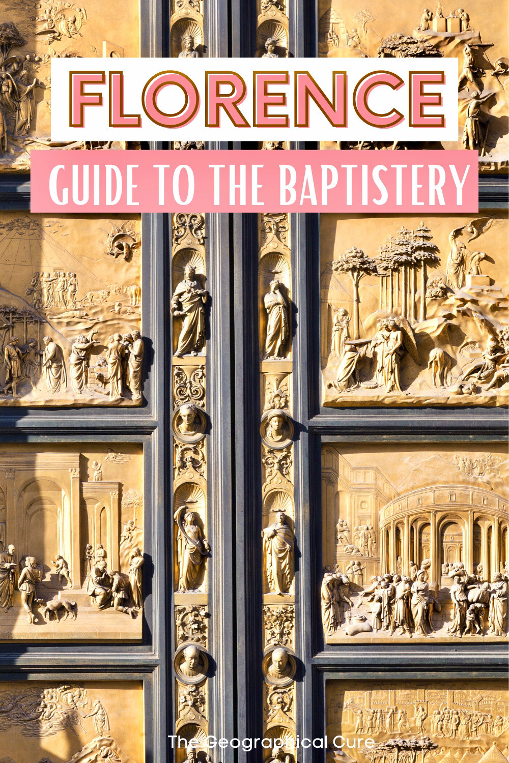guide to the Baptistery of St. John, a must see site in Florence Italy