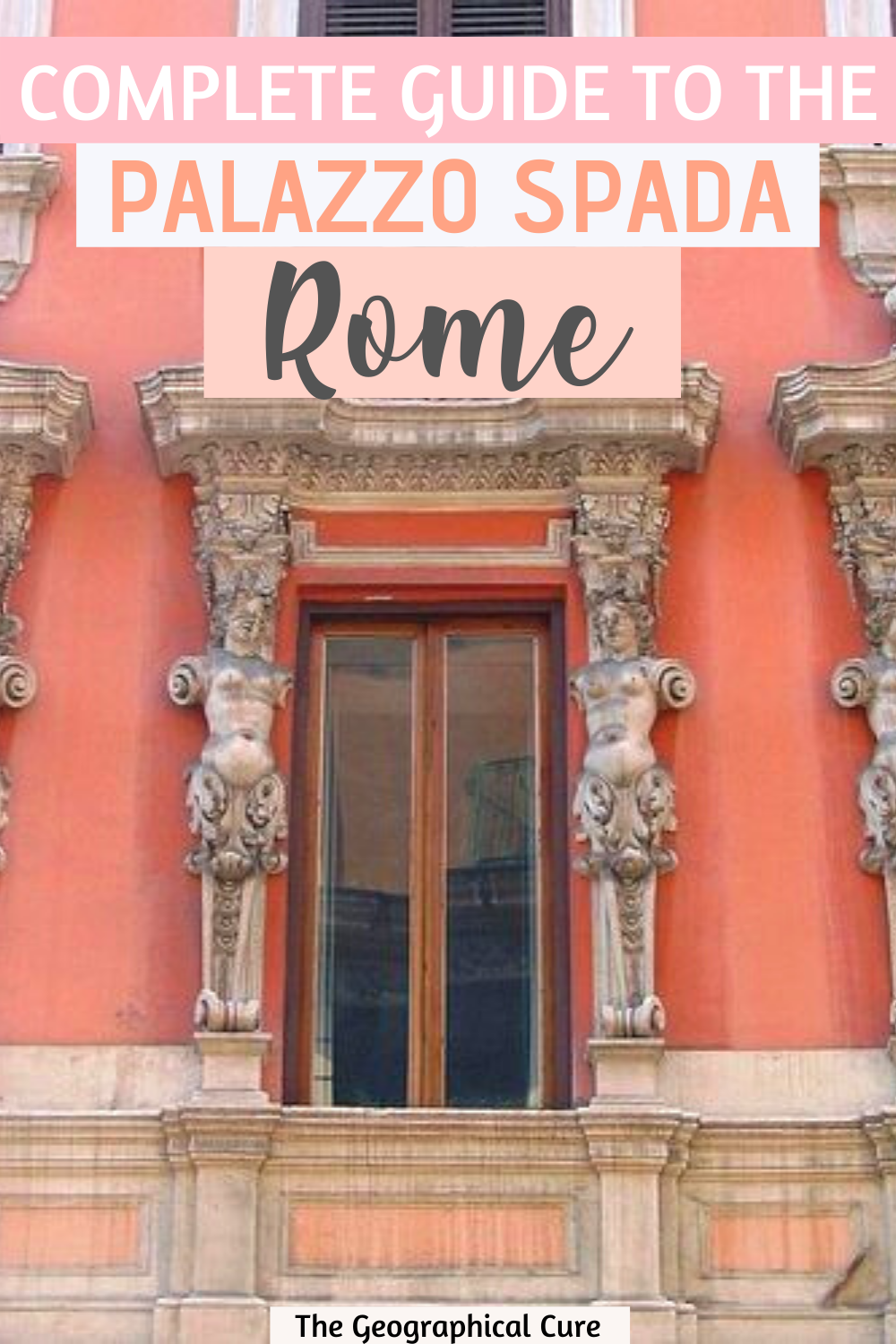 ultimate guide to the Palazzo Spada and Galleria Spada in Rome italy