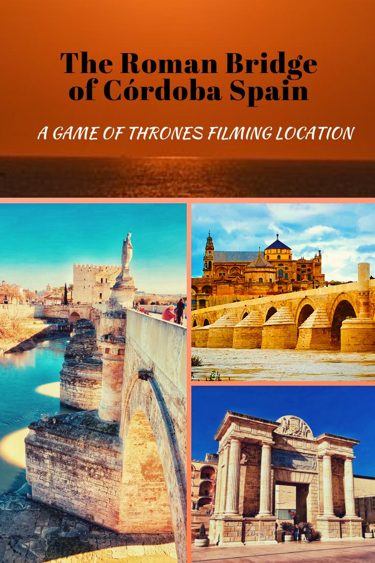 The Roman Bridge of Cordoba Spain, a Game of Thrones Filming Location
