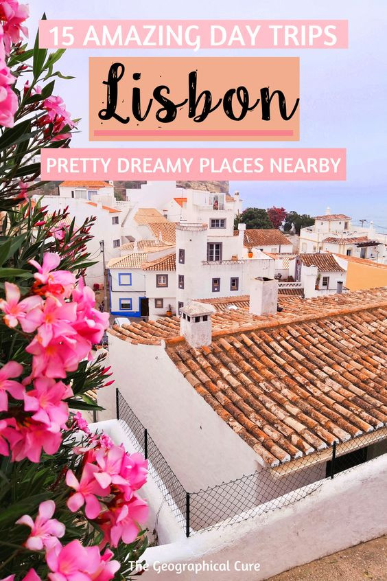 15 amazing day trips from Lisbon Portugal