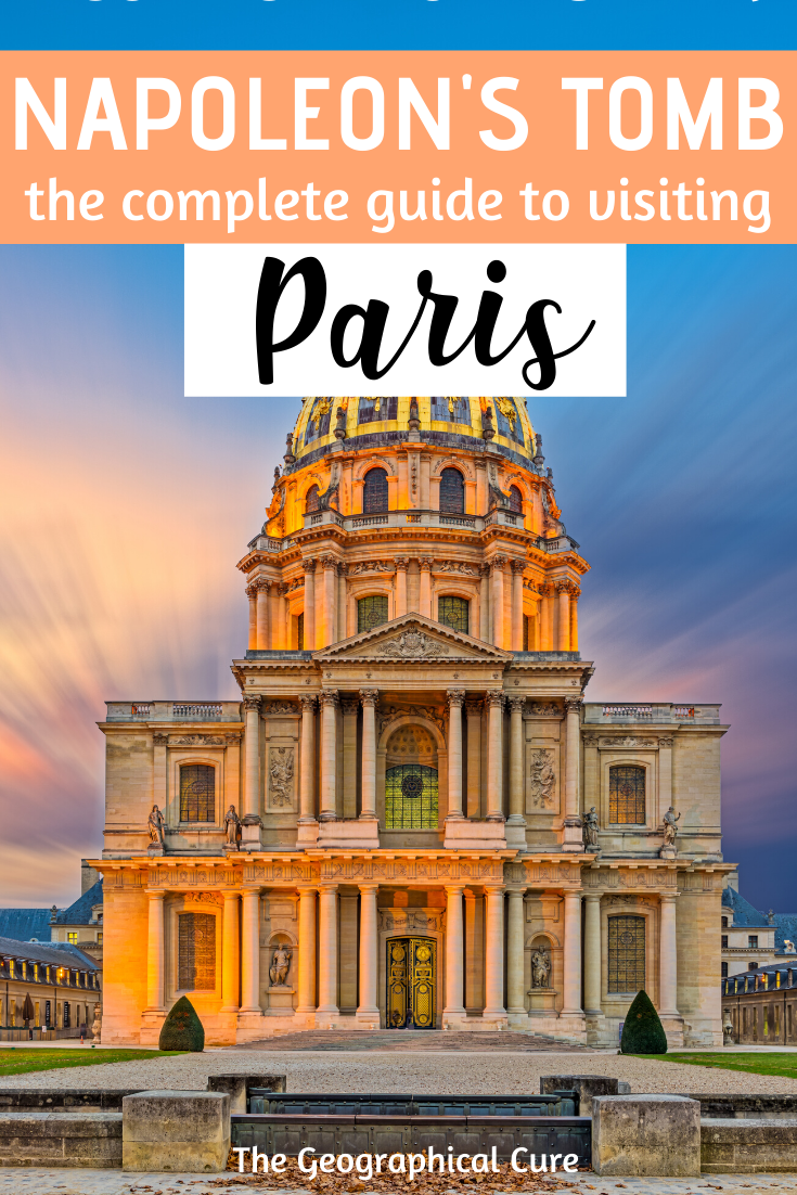 guide to visiting Napoleon's tomb at Les Invalides in Paris