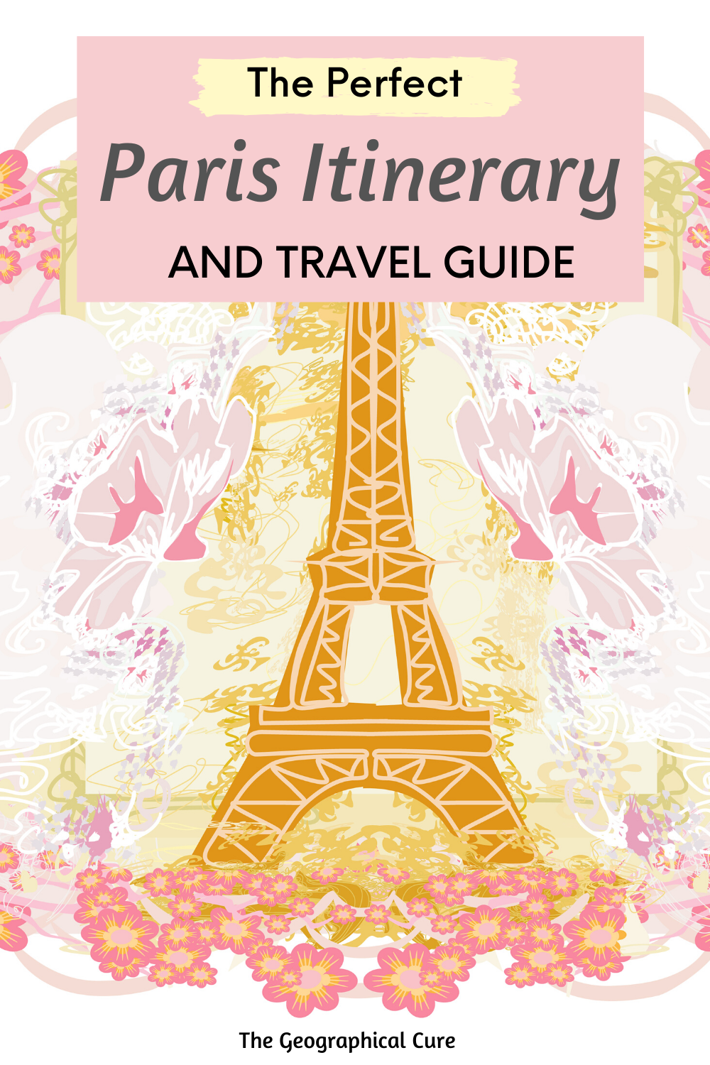 Perfect Itinerary and Travel Guide for Paris France