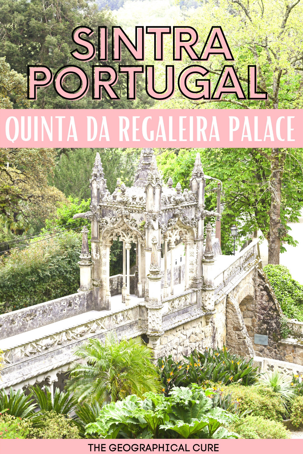 ultimate guide to Quinta da Regaleira in Sintra, a must see monument in Portugal
