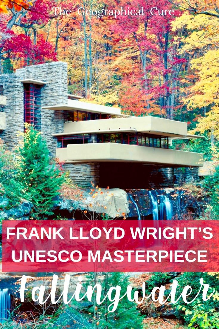 Frank Lloyd Wright's UNESCO Masterpiece, Fallingwater.
