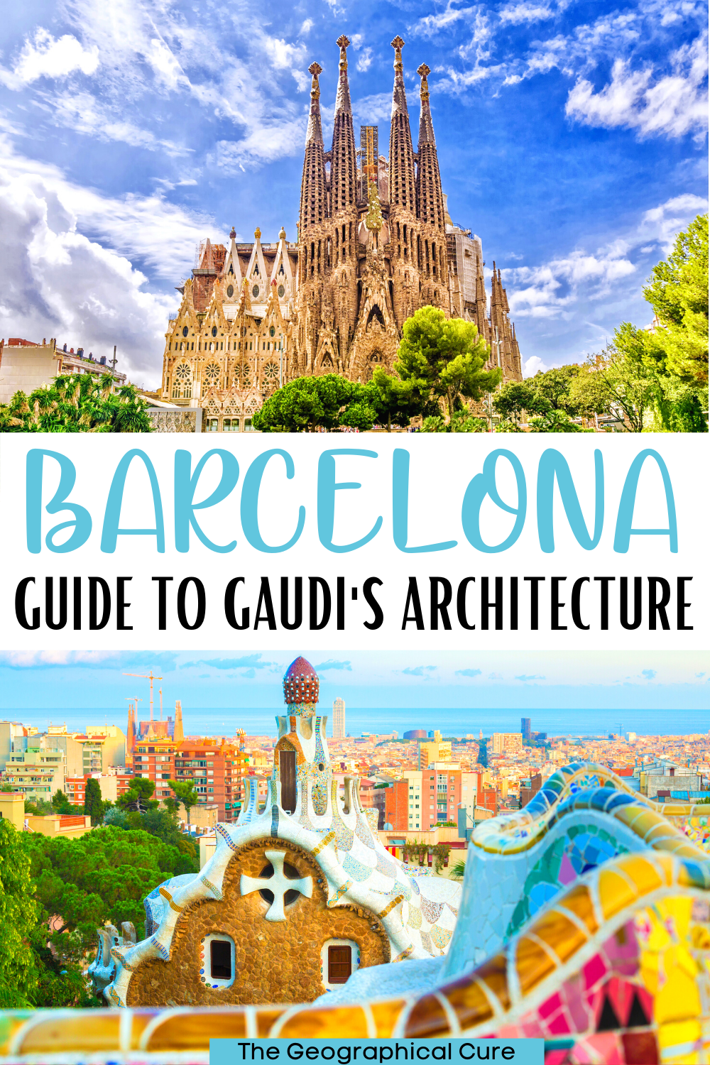 ultimate guide to Gaudi's UNESCO architecture in Spain, which are among Barcelona's must see sites