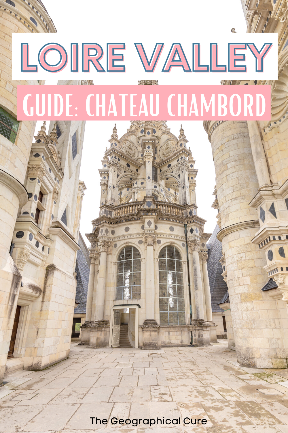 visitor's guide to Chateau Chambord in France's Loire Valley