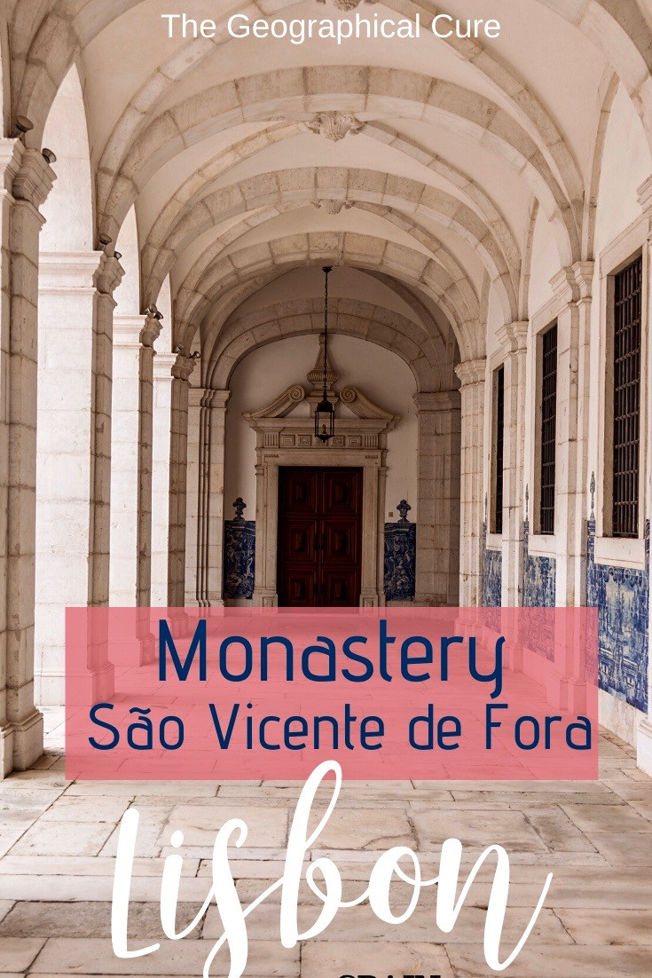 The Monastery Sao Vicente de Fora, an unmissable hidden gem in Lisbon Portugal