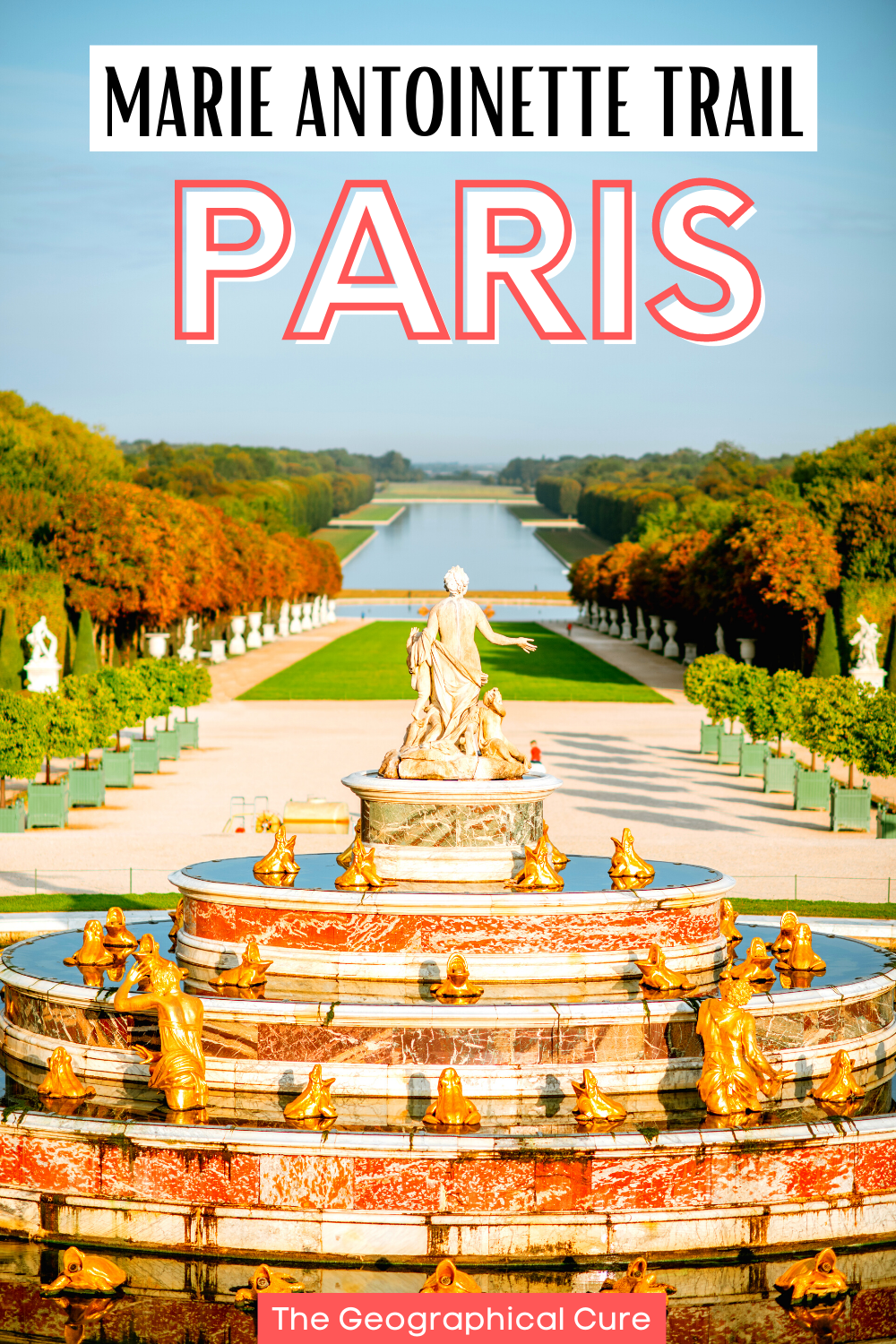guide to the Marie Antoinette attractions and sites in Paris France