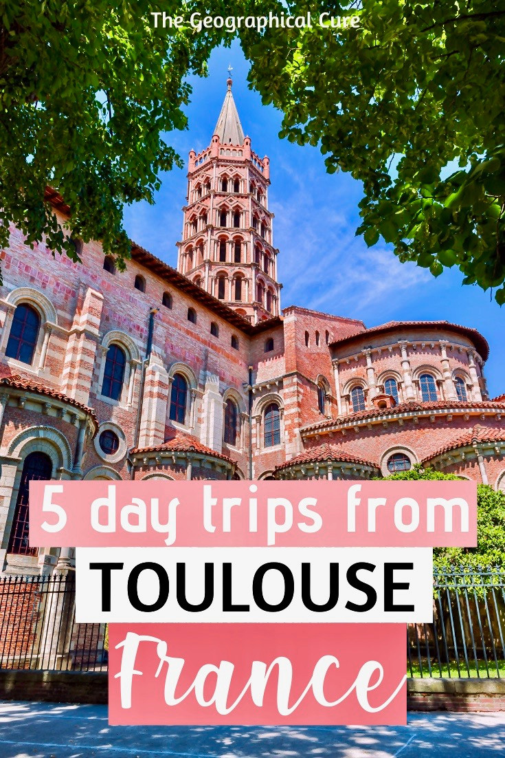 the best day trips from Toulouse, in sunny southern France