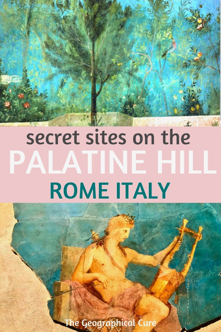 the ultimate guide to the Palatine Hill ion Rome -- all the must see sites and hidden gems