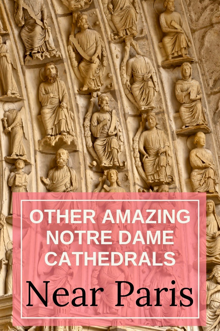 5 Other Amazing Notre Dames Outside Paris