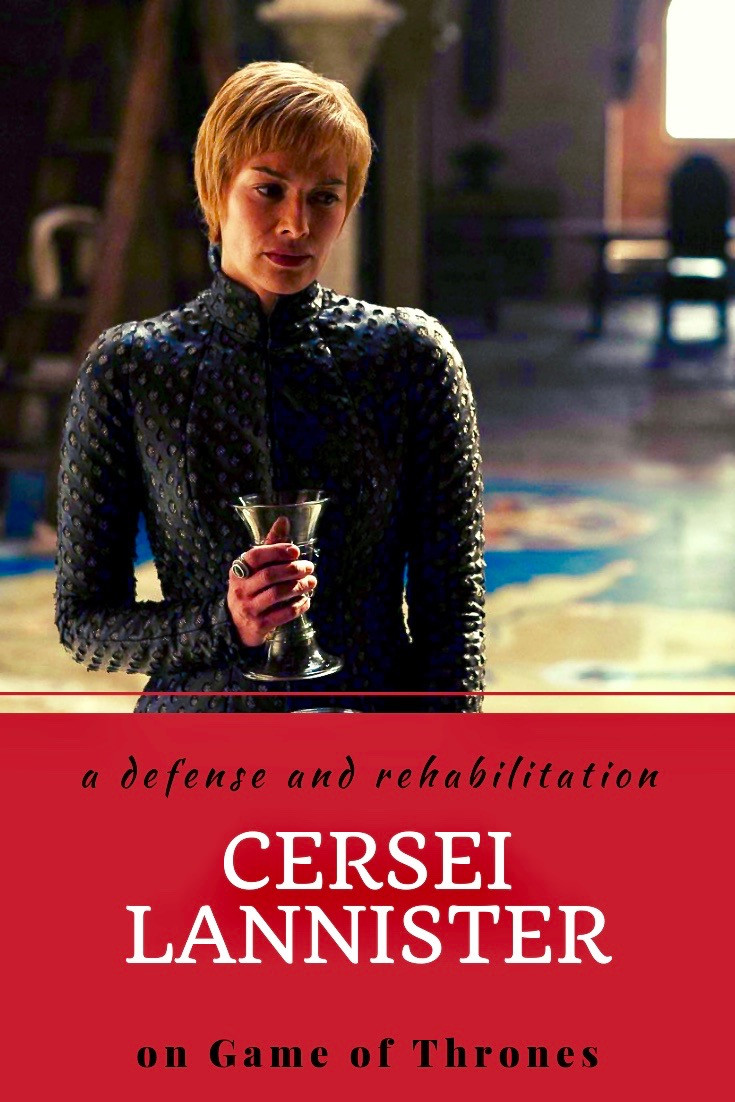 The Rehabilitation of Cersei Lannister