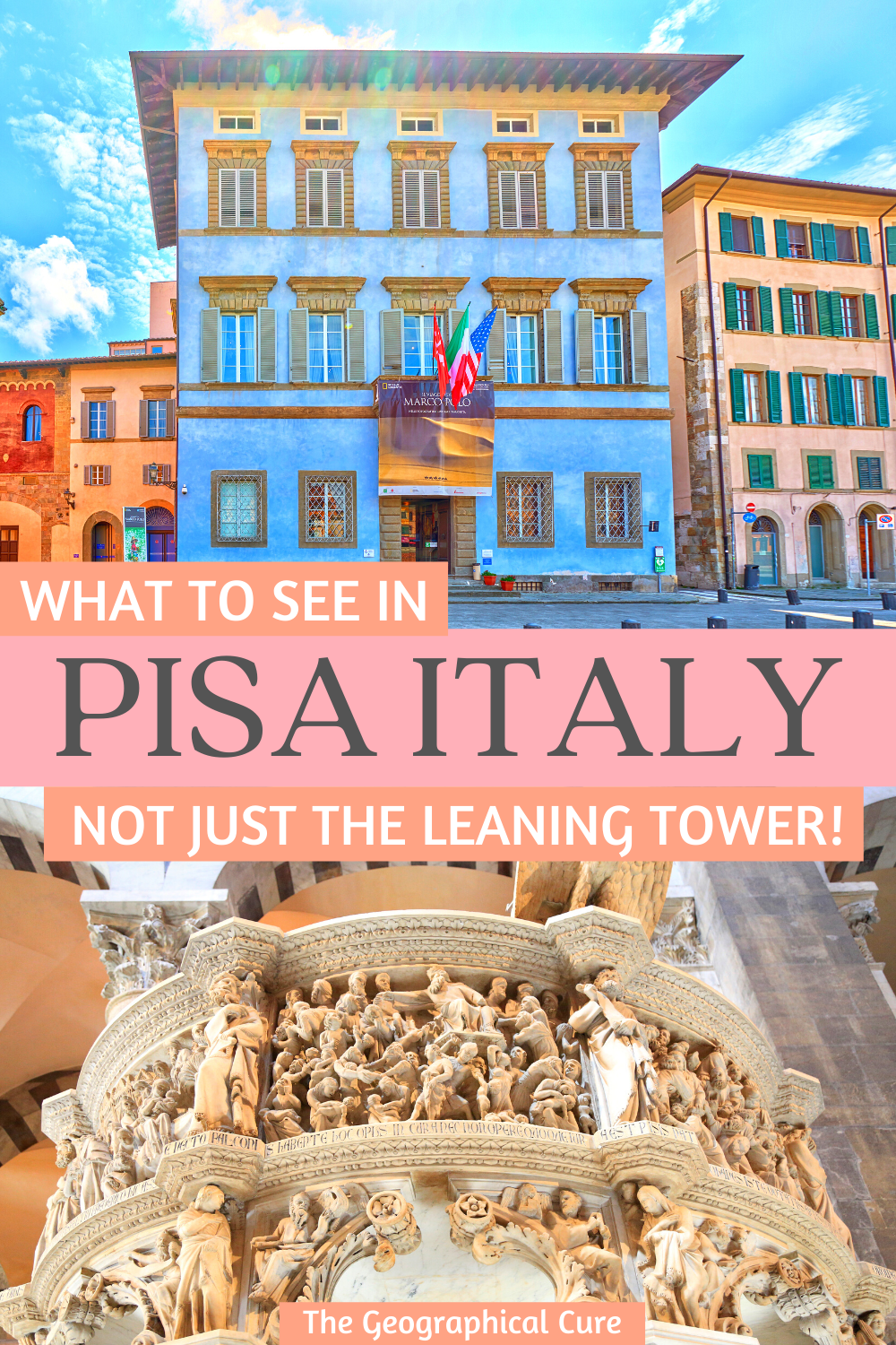 What To Do and See in Pisa Italy, A Treasure Trove of Art and Architecture