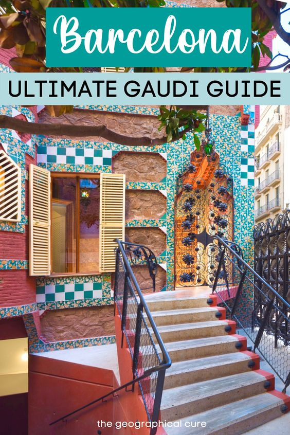 ultimate guide to Gaudi architecture in Barcelona