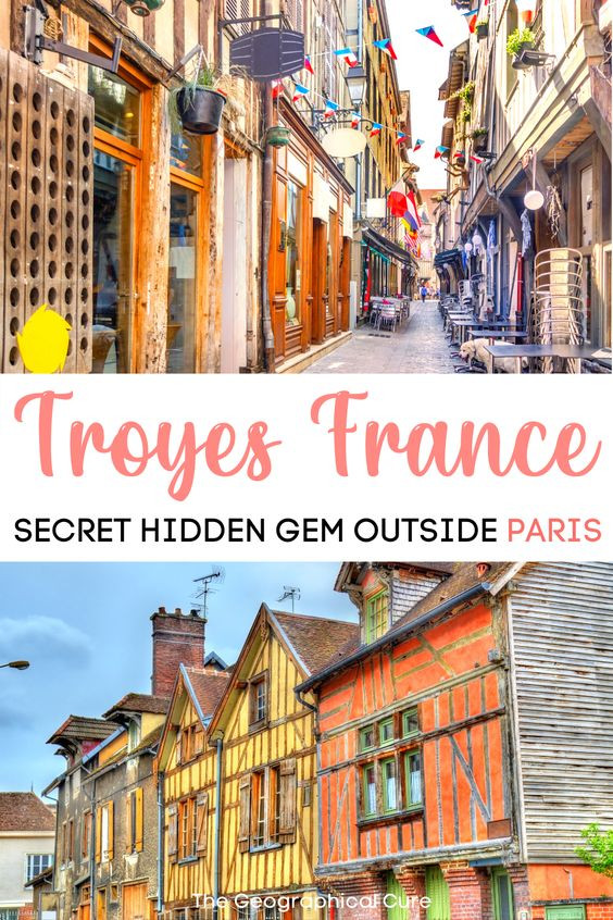 guide to visiting Troyes France, a hidden gem town outside Paris