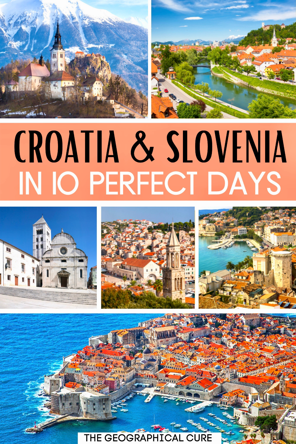 the ultimate guide to spending 10 days in Croatia and Slovenia