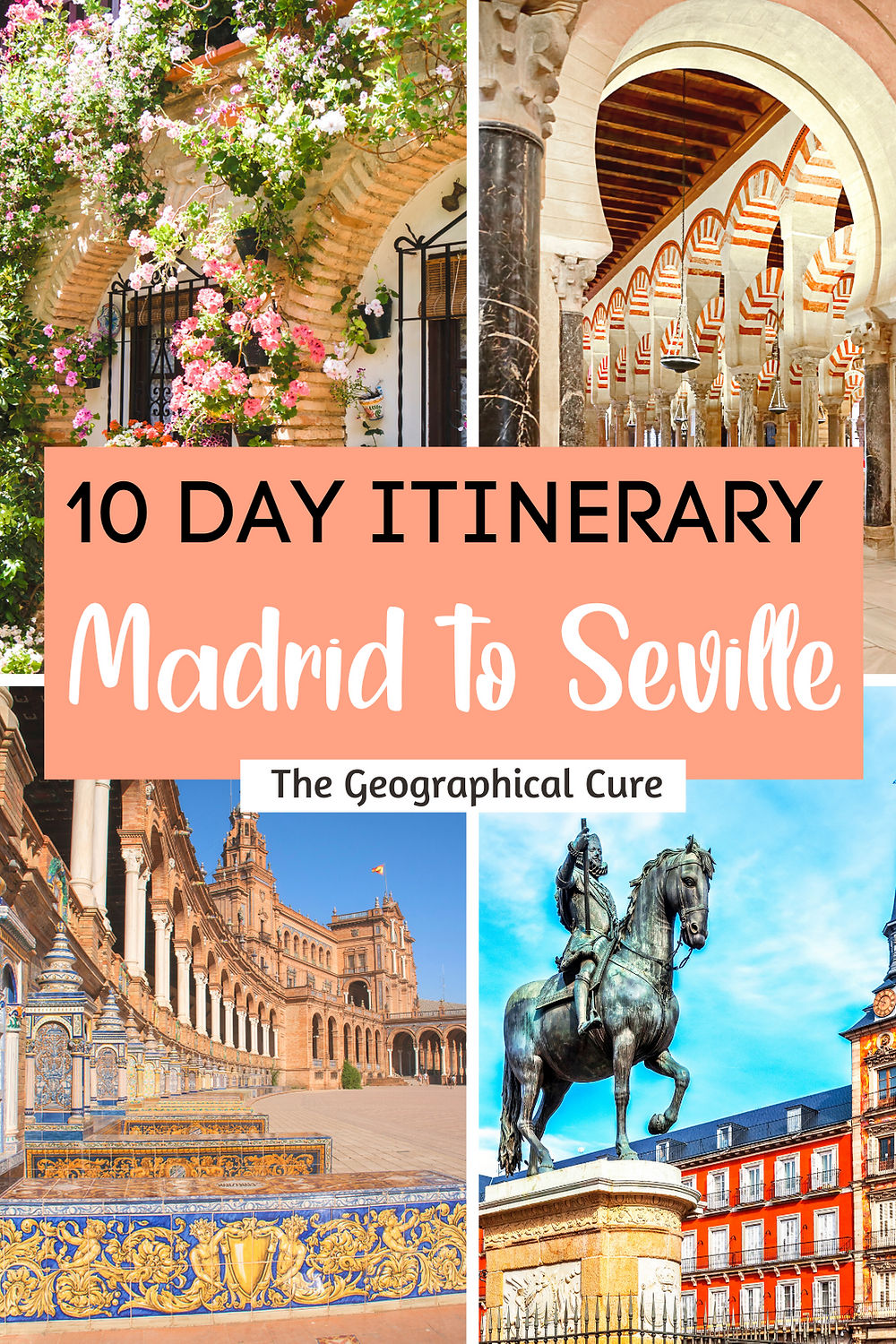 The Best Road Trip In Spain, 10 Days From Madrid to Seville