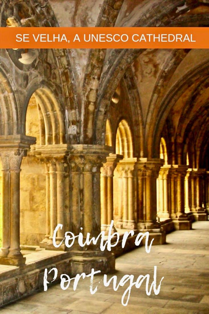 Coimbra's Se Velha, a UNESCO Cathedral
