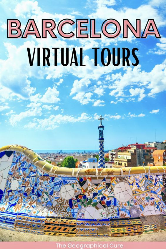 ultimate guide to virtual tours of landmarks and attractions in Barcelona Spain