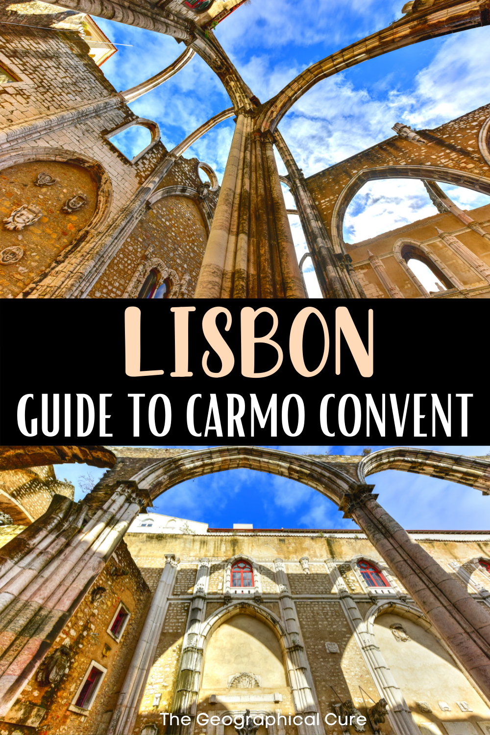 guide to the ruins of Lisbon's haunting Carmo Convent