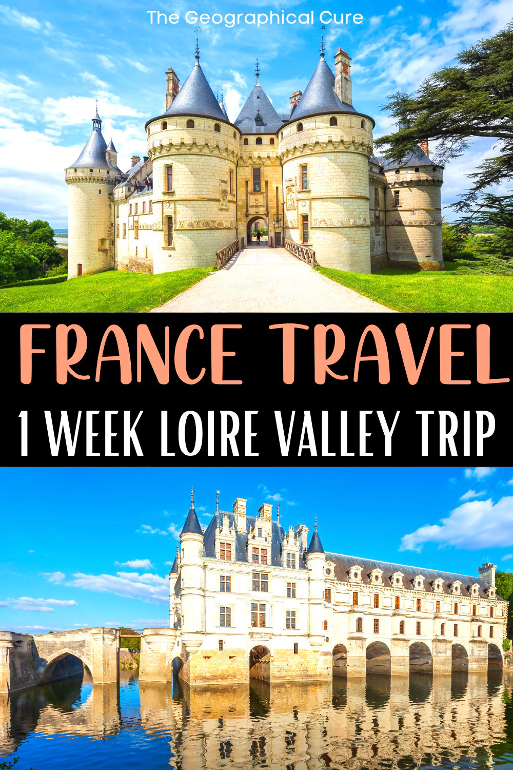 ultimate road trip itinerary for France's Loire Valley