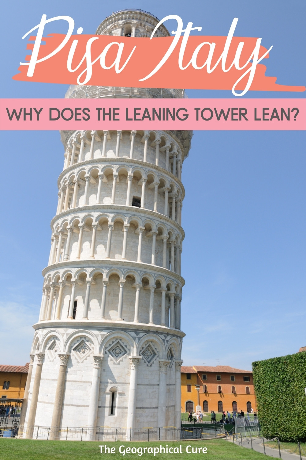 The leaning Tower of Pisa: Is It Worth Visiting and Why Does It Lean?