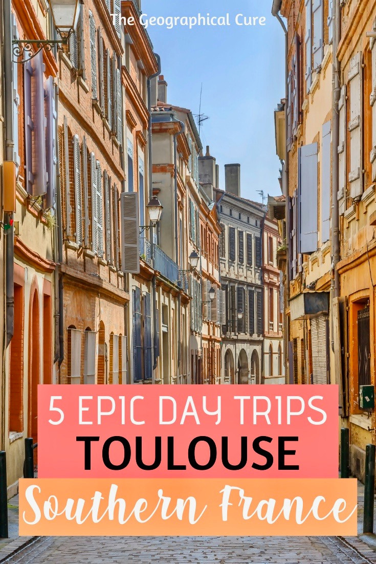 5 epic day trips from Toulouse France