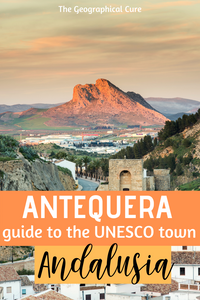 Antequera, an underrated town and hidden gem in Andalucia Spain, the perfect stop between Seville and Granada