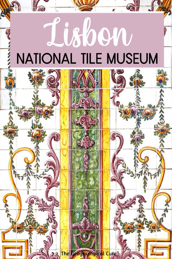 guide to Lisbon's National Tile Museum, a hidden gem in Lisbon Portugal