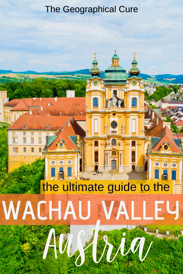the ultimate guide to the UNESCO-listed Wachau Valley in Austria