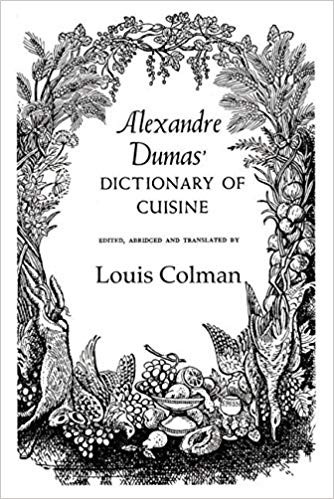 Dumas' cookbook and gluttony guide , the pillow of his old age