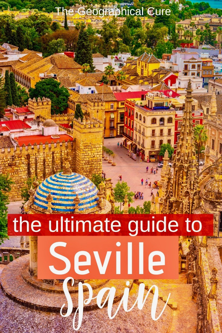 ultimate guide to must see sites in Seville Spain