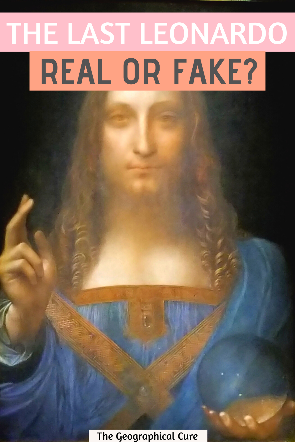 Leonardo da Vince's Salvator Mundi: is it real of fake?