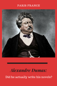 Did Alexandre Dumas Write His Famous Adventure Novels?