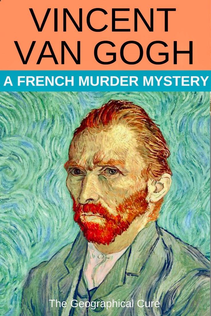 Was Vincent Van Gogh's death in Auver-sur-Oise France a murder or suicide?