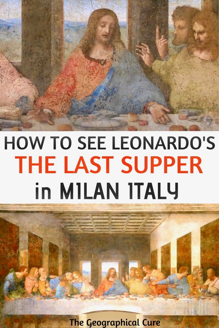 Guide to Leonado da Vinci's The Last Supper: History and Tips For Seeing the painting in Milan