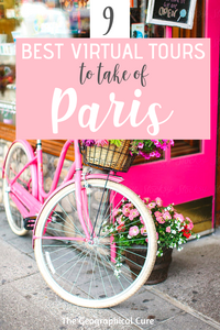 Best virtual tour to take in Paris, must see Paris landmarks and museums