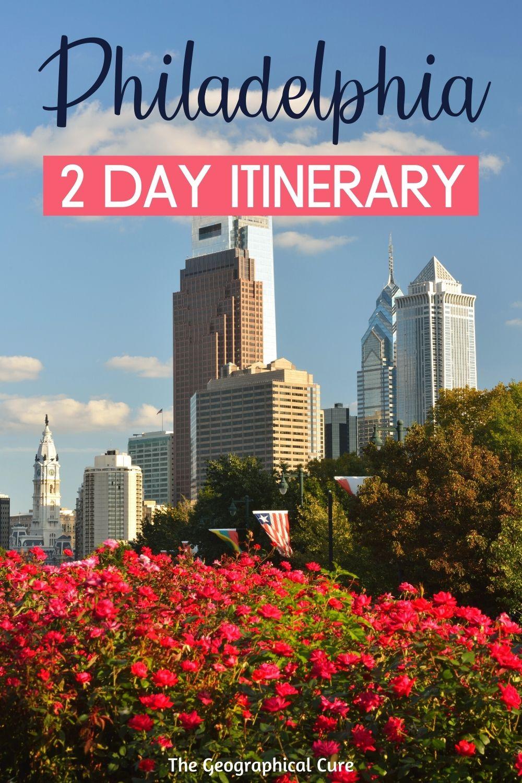 Perfect 2 Day Itinerary for Philadelphia Pennsylvania