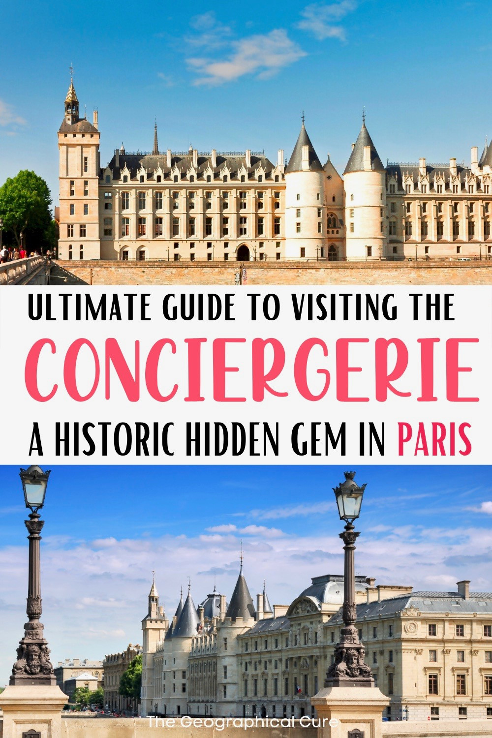 ultimate visitor's guide to the Concierge, a must see site in Paris
