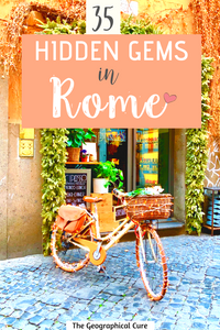 35 Hidden Gems and Secret Spots in Rome Italy for Culture Vultures
