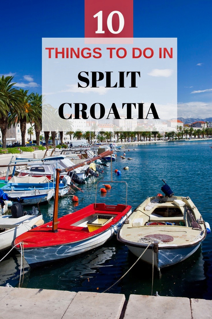 10 Things To Do In Split Croatia, with Day Trip Ideas