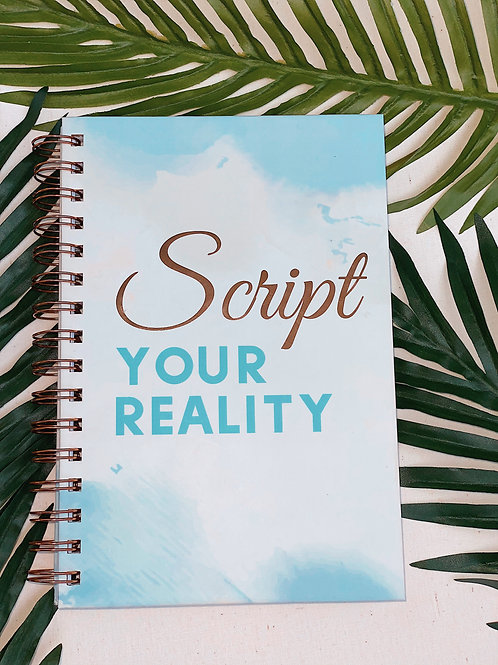 SCRIPT YOUR OWN REALITY JOURNAL