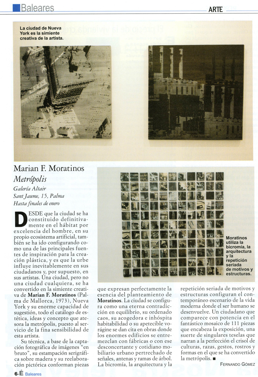 Marian Moratinos: Metrópolis